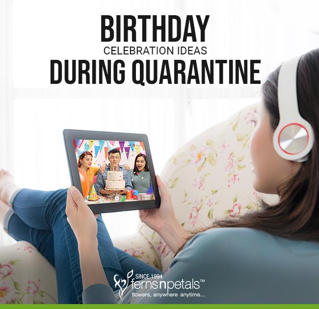 Birthday Celebration Ideas During Quarantine Lockdown