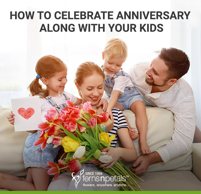 Celebrate Anniversary Along With Your Kids