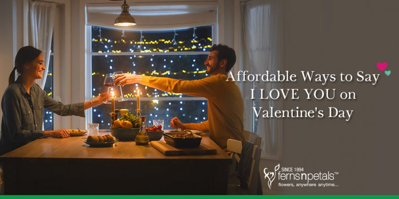 Affordable Ways to Say I LOVE YOU on Valentine's Day!