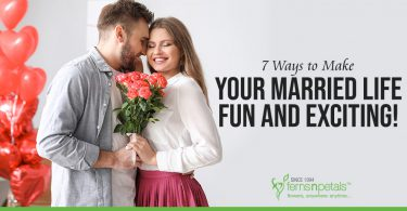 7 Ways to Make Your Married Life Fun and Exciting!