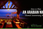 How to Plan an Arabian Nights Themed Anniversary Party?