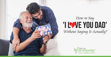 How to Say 'I Love You Dad' Without Saying It Actually?