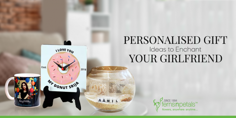 Personalised gift ideas to enchant your girlfriend