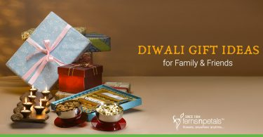 Diwali Gift Ideas for Family & Friends