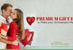 Premium Gift Ideas to Make Your Anniversary Memorable